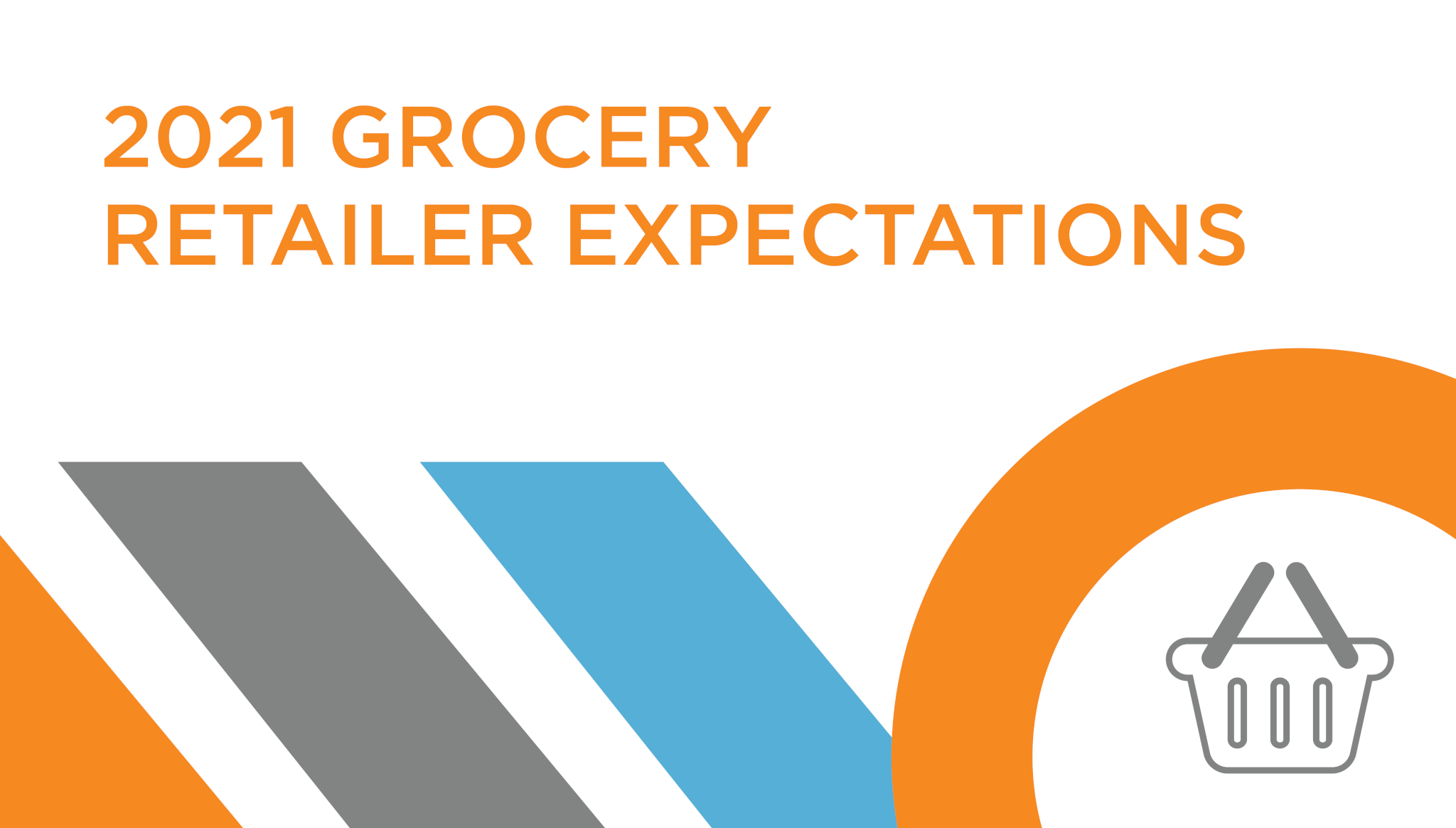 2021 Grocery Retailer Expectations